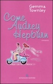 Come Audrey Hepburn