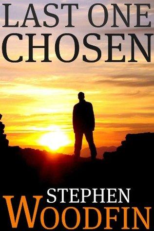 Last One Chosen by Stephen Woodfin