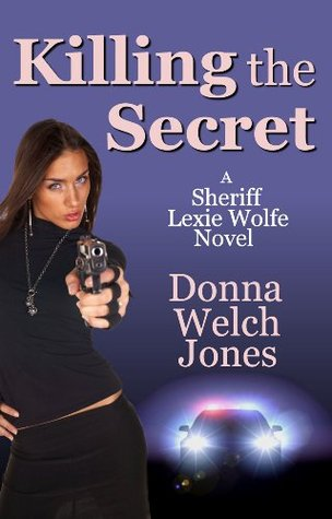 Killing the Secret by Donna Welch Jones