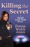 Killing the Secret (Sheriff Lexie Wolfe, #1)