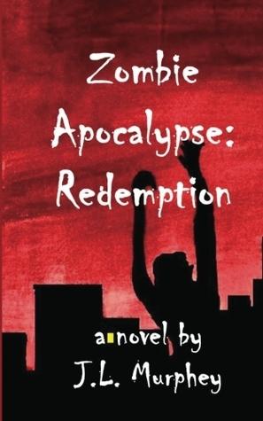 Zombie Apocalypse by J.L. Murphey