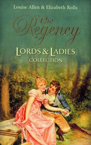 The Regency Lords & Ladies Collection: One Night with a Rake + The Dutiful Rake