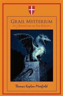 Grail Mysterium by Thomas Kaplan-maxfield