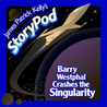 Barry Westphal Crashes the Singularity