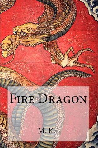 Fire Dragon by M. Kei