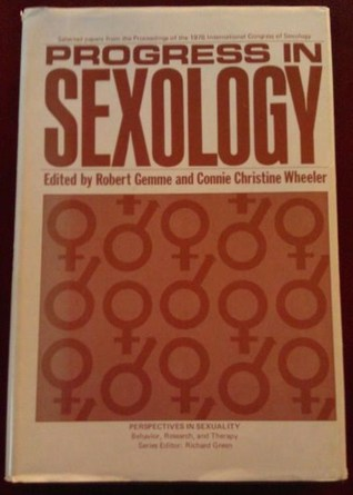 Progress in Sexology: Selected Papers from Proceedings of the 1976 International Congress of Sexology