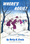Where's Aggie? (Aggie, Maggie, and Tish, #2)