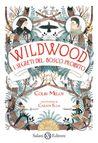 Wildwood. I segreti del bosco proibito by Colin Meloy