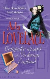 Ada Lovelace: Computer Wizard Of Victorian England