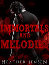 Immortals And Melodies by Heather Jensen
