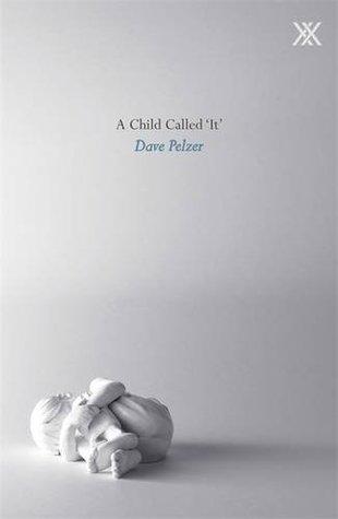 A Child Called It(Dave Pelzer 1) - Dave Pelzer