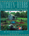 Kitchen Herbs: The Art and Enjoyment of Growing Herbs and Cooking With Them