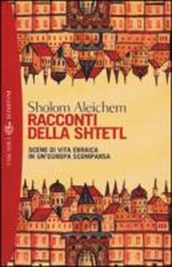 Racconti della shtetl: scene di vita ebraica in un'Europa scomparsa