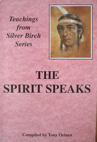 Silver Birch: The Spirit Speaks