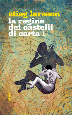 La regina dei castelli di carta 1 by Stieg Larsson