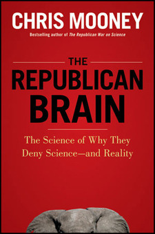 Ebook The Republican Brain: The Science of Why They Deny Science—and Reality by Chris C. Mooney TXT!