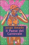 Il Paese del Carnevale by Jorge Amado