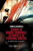 Storie di bande criminali, di mafie e di persone oneste: dai «Misteri d'Italia» di «Blu notte»