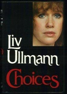 Choices by Liv Ullmann