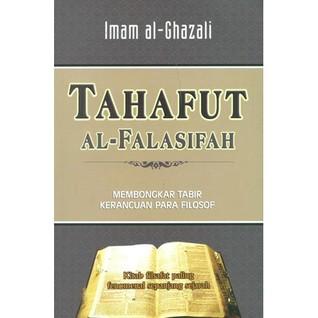 Tahafut Al-Falasifah by Abu Hamid al-Ghazali