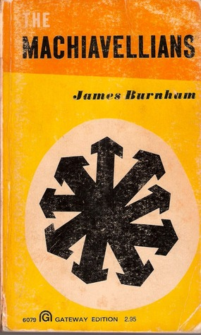 The Machiavellians, Defenders of Freedom by James Burnham
