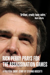 RICK PERRY PRAYS FOR THE ASSASSINATION GAMES (STORY)