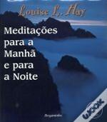 Meditações Para a Manhã e Para a Noite by Louise L. Hay
