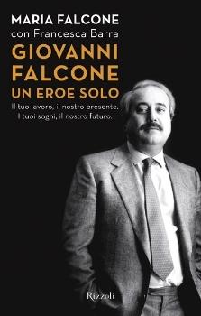 Giovanni Falcone. Un eroe solo
