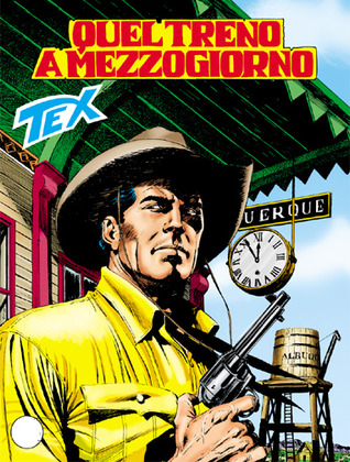Tex n. 594: Quel treno a mezzogiorno