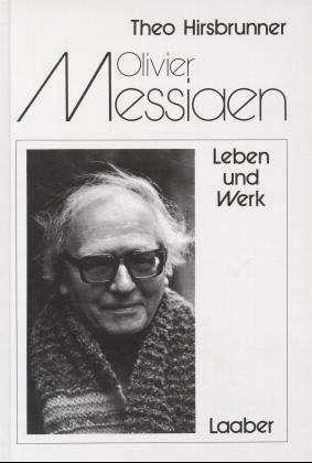 Olivier Messiaen, Leben und Werk