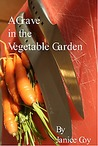 A Grave in the Vegetable Garden