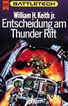 Entscheidung am Thunder Rift (Battletech, #1)(Gray Death Legion, #1)