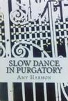 Slow Dance in Pur...