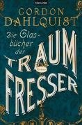 Ebook Die Glasbücher der Traumfresser by Gordon Dahlquist read!