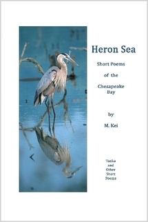 Heron Sea, Short Poems of the Chesapeake Bay by M. Kei