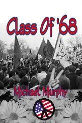 Ebook Class of '68 by Michael  Murphy DOC!