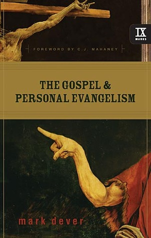 The Gospel & Personal Evangelism by Mark Dever
