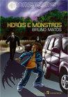 Heróis e Monstros (Estranhos Visitantes, #2)
