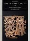 Dal Tigri all'Eufrate. Babilonesi e Assiri vol. 2