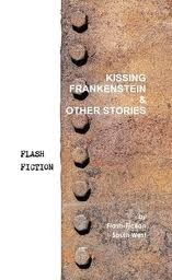 Kissing Frankenstein & Other Stories by Various