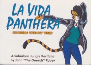 La Vida Panthera, Starring Tiffany Tiger by John Robey