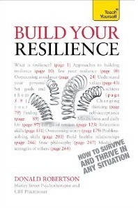 Resilience: Teach Yourself how to Survive and Thrive in any Situation