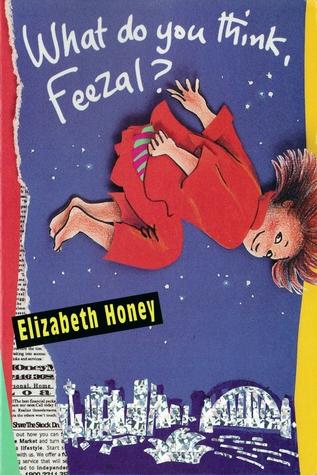 What Do You Think, Feezal? by Elizabeth Honey