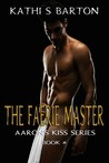 The Faerie Master (Aaron's Kiss, #8)