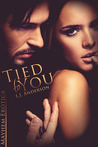 Tied To You (A Bondage and Dominance Romance Short)