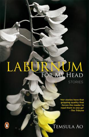 Laburnum For My Head by Temsula Ao