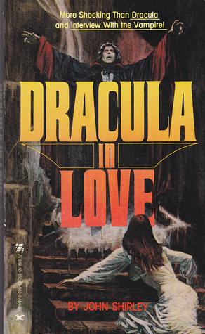 Dracula in Love by John Shirley