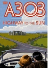 The A303: Highway to the Sun