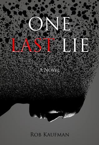 One Last Lie by Rob Kaufman