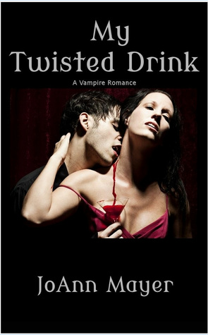 My Twisted Drink by JoAnn Mayer